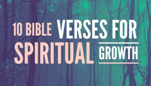 spiritual growth bible verses
